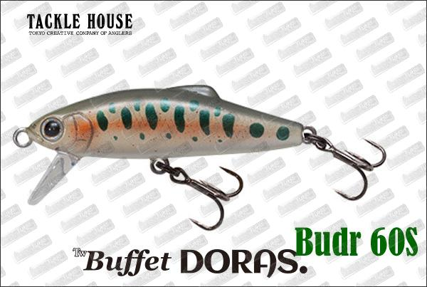 TACKLE HOUSE Buffet Doras Budr 46S